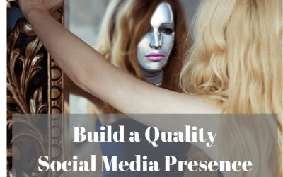 Build a Quality Social Media Presence with Quality Connections